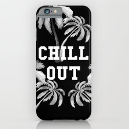 Chill Out iPhone Case