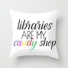 Libraries Are My Candy Shop Rainbow Throw Pillow