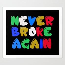 Never Broke Again Art Print