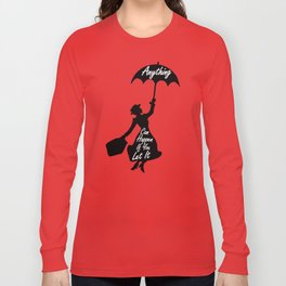 Anything Can Happen If You Let It - Mary Poppins Quote Long Sleeve T-shirt
