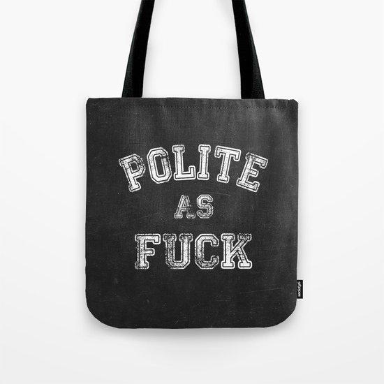 Polite as Fuck Tote Bag