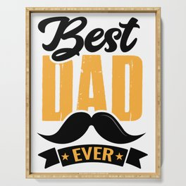 Best Dad Ever Funny Gift for Dad T-Shirt Serving Tray