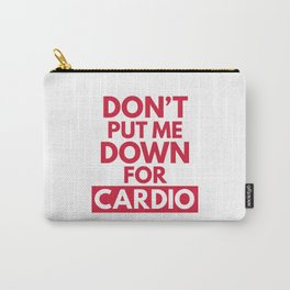 Down for Cardio Funny Gym Quote Carry-All Pouch