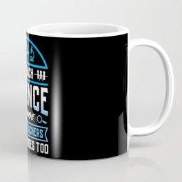 I Teach Science Funny Teacher Saying Against Math Teachers Coffee Mug