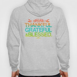 Thankful, Grateful & Blessed 2 Hoody