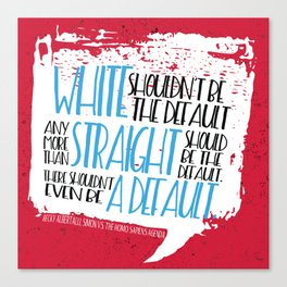 There Shouldn't Be A Default - Simon vs the Homo Sapiens Agenda book quote design Canvas Print