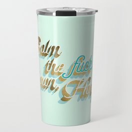 Calm the F*ck Down, Honey – Powder Blue & Gold Palette Travel Mug