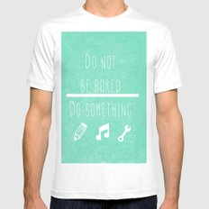 Do not be bored do something White Mens Fitted Tee MEDIUM
