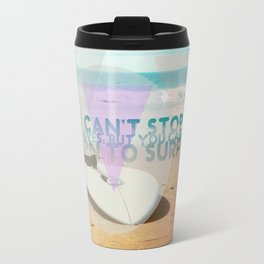 you can't stop the waves, but you can learn to surf Travel Mug