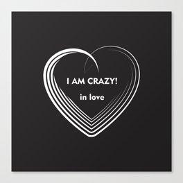 I am Crazy! Canvas Print