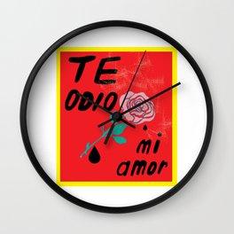 Te odio mi amor Wall Clock