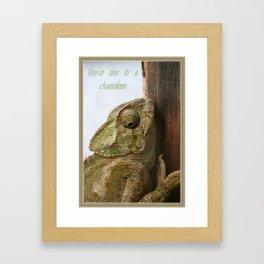 You're One In A Chameleon Framed Art Print