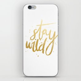 STAY WILD GOLD iPhone Skin