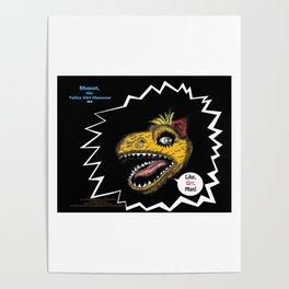 """SHMUT, The Valley-Girl Dinosaur: sez """"Like, Grr, Man Poster"""