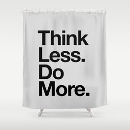 Think Less Do More black and white inspirational wall art typography poster design home decor Shower Curtain
