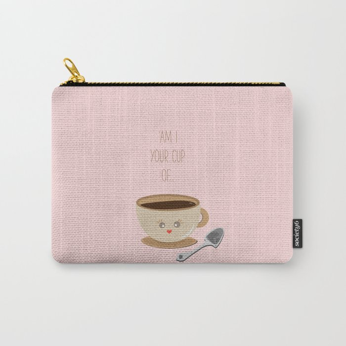 'Am I your cup of tea?' Carry-All Pouch