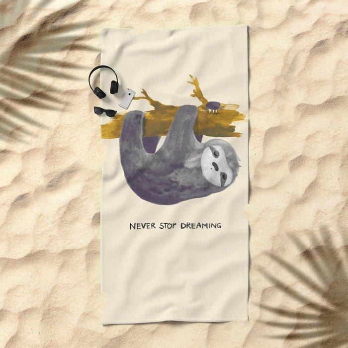 Never stop dreaming Beach Towel