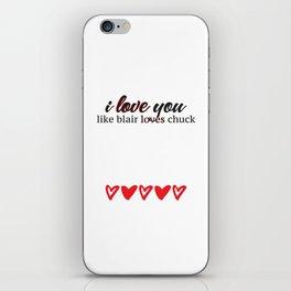 i love you like blair loves chuck iPhone Skin