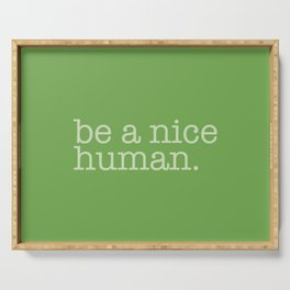 Be A Nice Human Serving Tray