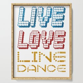 Live Love Line Dance Serving Tray