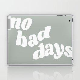no bad days X Laptop & iPad Skin