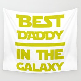 Best Daddy In The Galaxy Wall Tapestry