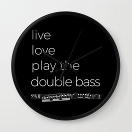 Live, love, play the double bass (dark colors) Wall Clock