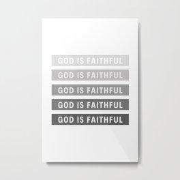 God is Faithful Metal Print