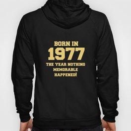 Born In 1977 Apparel Hoody