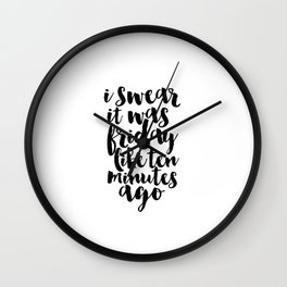 Funny Poster Inspirational Print Funny Quotes Party Decoration Celebration Life Champagne Sign Wall Clock