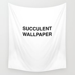 Succulent Wallpaper - White Wall Tapestry