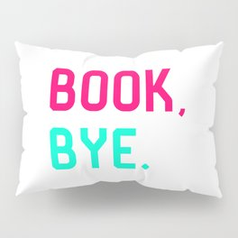 Book Bye School Librarian Quote Pillow Sham