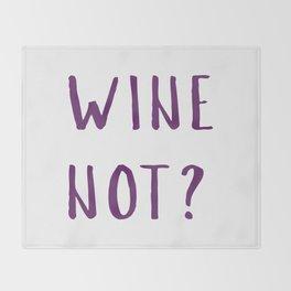 Wine Not? Throw Blanket