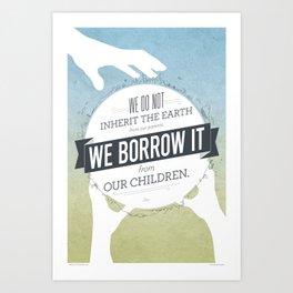 We Borrow It Art Print