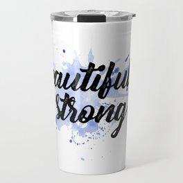 Beautifully strong Travel Mug