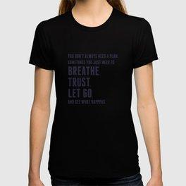 Nice words - Breathe, Trust, Let Go T-shirt