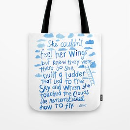 She couldn't feel her wings but knew they were there... Tote Bag