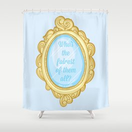 Who's the fairest of them all? Shower Curtain