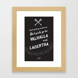 Bad girls go to Valhalla... With Lagertha! Framed Art Print