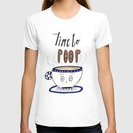 Time to Poop, Illustration, Watercolor, Coffee Art, Hand lettering, Poop Jokes. T-shirt