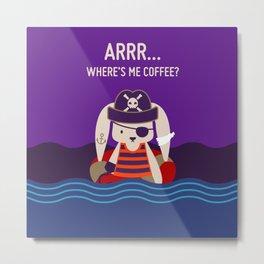 Pirate Bunny Needs Coffee Metal Print