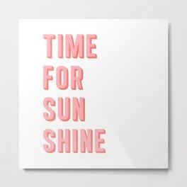 Time For Sunshine Metal Print