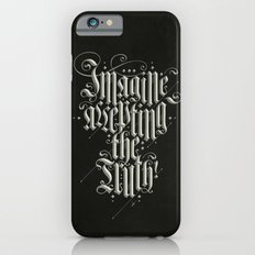 Imagine Accepting The Truth! Slim Case iPhone 6s