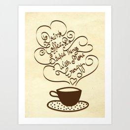 Drink coffee and do stupid things with more energy. Art Print