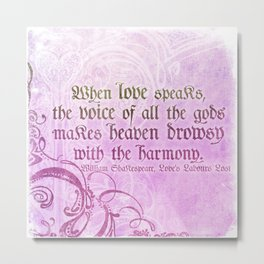 When Love Speaks - Shakespeare Love Quote Metal Print