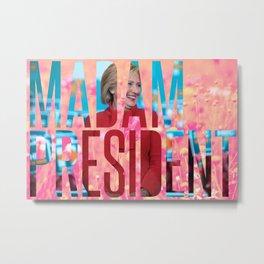 Madam President Metal Print