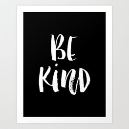 Be Kind black and white watercolor modern typography minimalism home room wall decor Art Print