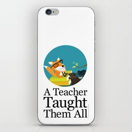 A Teacher Taught Them All iPhone Skin