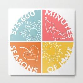 Seasons of Love Metal Print
