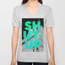 SHUT UP   Part 1. Unisex V-Neck
